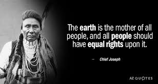 a quote from Chief Joseph about Mother Earth's teachings